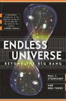Steinhardt, Paul J., Turok, Neil - Endless Universe- Beyond the Big Bang -- Rewriting Cosmic History (08) by Steinhardt, Paul J - Turok, Neil [Paperback (2008)] - 9780753824429 - V9780753824429