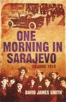 Smith, David James - One Morning in Sarajevo - 9780753825846 - V9780753825846