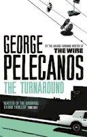 Pelecanos, George P. - THE TURNAROUND. - 9780753826607 - V9780753826607