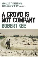 Kee, Robert - A Crowd Is Not Company - 9780753826744 - V9780753826744