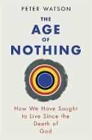 Watson, Peter - The Age of Nothing - 9780753828106 - V9780753828106