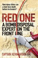 Kevin Ivison GM - Red One: A Bomb Disposal Expert on the Front Line - 9780753828304 - V9780753828304