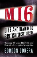 Corera, Gordon - MI6: Life and Death in the British Secret Service - 9780753828335 - V9780753828335
