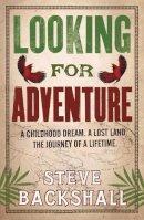 Backshall, Stephen - Looking for Adventure - 9780753828724 - V9780753828724