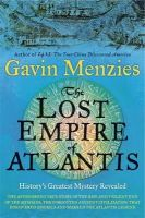 Menzies, Gavin - Lost Empire of Atlantis: An Ancient Mystery Revealed - 9780753828854 - V9780753828854