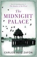 Zafon, Carlos Ruiz - The Midnight Palace - 9780753829240 - 9780753829240