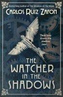 Zafon, Carlos Ruiz - The Watcher in the Shadows - 9780753829257 - 9780753829257