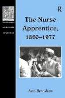 Bradshaw, Ann - The Nurse Apprentice, 1860-1977 - 9780754601722 - V9780754601722
