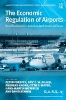 Gillen, D.; Forsyth, Peter; Knorr, A.; Mayer, O.G.; Niemeir, Hans-Martin - The Economic Regulation of Airports - 9780754638162 - V9780754638162