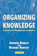 Jennifer Rowley and Richard Hartley - Organizing Knowledge - 9780754644316 - V9780754644316