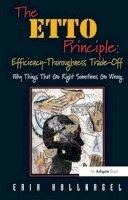 Hollnagel, Erik - The ETTO Principle: Efficiency-Thoroughness Trade-Off - 9780754676782 - KKD0002725