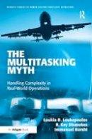 Loukopoulos, Loukia D.; Dismukes, R.Key; Barshi, Immanuel - The Multitasking Myth - 9780754679974 - V9780754679974