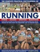 Hufton, Elizabeth - The Complete Practical Encyclopedia of Running - 9780754818663 - V9780754818663
