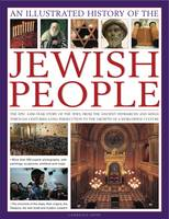 Joffe, Lawrence - An Illustrated History of the Jewish People: The epic 4,000-year story of the Jews, from the ancient patriarchs and kings through centuries-long persecution to the growth of a worl - 9780754819066 - V9780754819066