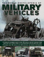 Ware, Pat - The World Encyclopedia of Military Vehicles: A complete reference guide to over 100 years of military vehicles, from their first use in World War I to the specialized vehicles depl - 9780754820529 - V9780754820529