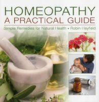 Hayfield, Robin - Homeopathy: A Practical Guide - 9780754822707 - V9780754822707