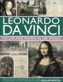 Rosalind Ormiston - Leonardo Da Vinci: His Life and Works in 500 Images - 9780754823261 - V9780754823261