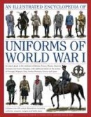 North, Jonathan; Black, Jeremy - An Illustrated Encyclopedia of Uniforms of World War I - 9780754823407 - V9780754823407