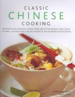 Chan, Danny - Classic Chinese Cooking: Delicious dishes from one of the world's best-loved cuisines: 150 authentic recipes shown in 250 stunning photographs - 9780754823537 - V9780754823537