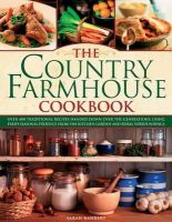 Banbery, Sarah - The Country Farmhouse Cookbook: 400 recipes handed down the generations, using seasonal produce from the kitchen garden, illustrated with 1400 photographs - 9780754823841 - V9780754823841