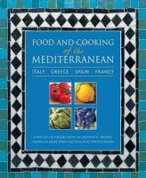 Aris, Pepita, Boggiano, Angela, Clements, Carole, Cutler, Jan, Salaman, Rena, Wright, Jeni - Food and Cooking of the Mediterranean: Italy, Greece, Spain & France: A box set of 4 books with 265 authentic recipes shown in more than 1160 evocative photographs - 9780754825647 - V9780754825647