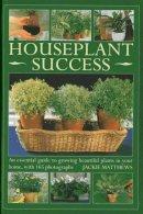 Matthews, Jackie - Houseplant Success - 9780754826484 - V9780754826484