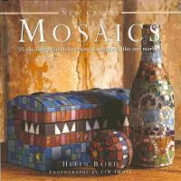 Baird, Helen - New Crafts: Mosaics: 25 Exciting Projects to Create, Using Glass, Tiles and Marble - 9780754826538 - V9780754826538