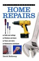 Holloway, David - Do-It-Yourself: Home Repairs: A Practical Illustrated Guide To the Basic Skills Needed to Tackle Repairs in the Home - 9780754826866 - V9780754826866