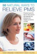Kelly, Tracey - 50 Natural Ways to Relieve PMS - 9780754827368 - V9780754827368