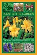 Mikolajski, Andrew - Scent in the Garden - 9780754827450 - V9780754827450