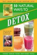 Kelly, Tracey - 50 Natural Ways to Detox - 9780754827573 - V9780754827573