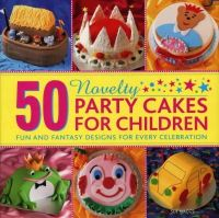 Maggs, Sue - 50 Novelty Party Cakes for Children - 9780754827603 - V9780754827603