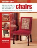 Cook, William - Furniture Care: Repairing & Restoring Chairs - 9780754829096 - V9780754829096