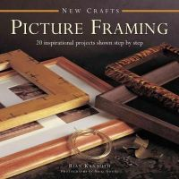 Kanduth, Rian - New Crafts: Picture Framing: 20 inspirational projects shown step by step - 9780754830009 - V9780754830009