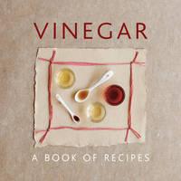 Sudell, Helen - Vinegar: A Book Of Recipes - 9780754830634 - V9780754830634
