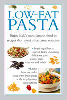 Ferguson, Valerie - Low-Fat Pasta: Enjoy Italy's Most Famous Food In Recipes That Won't Affect Your Waistline - 9780754830641 - V9780754830641