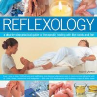 Oxenford, Rosalind - Reflexology: A Step-By-Step Practical Guide To Therapeutic Healing With The Hands And Feet - 9780754830672 - V9780754830672