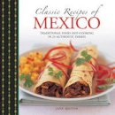 Milton, Jane - Classic Recipes of Mexico: Traditional Food And Cooking In 25 Authentic Dishes - 9780754830795 - V9780754830795