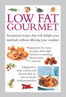Ferguson, Valerie - Low Fat Gourmet: Sensational Recipes That Will Delight Your Tastebuds Without Affecting Your Waistline - 9780754830962 - V9780754830962