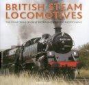Cet, Mirco de - British Steam Locomotives: The Steam Trains Of Great Britain Shown In 200 Photographs - 9780754831334 - V9780754831334