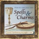 Morningstar, Sally - How to Cast Your Own Spells & Charms - 9780754831501 - V9780754831501