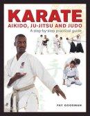 Goodman, Fay - Karate, Aikido, Ju-Jitso & Judo - 9780754831686 - V9780754831686