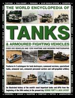 Forty, George, Livesey, Jack - The World Encyclopedia of Tanks & Armoured Fighting Vehicles: Over 400 Vehicles And 1200 Wartime And Modern Photographs - 9780754833512 - V9780754833512