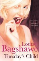 Bagshawe, Louise - Tuesday's Child (Export & Airside Only) - 9780755308668 - KIN0008159