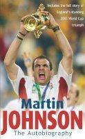 Johnson, Martin, Johnson, Martin - Martin Johnson Autobiography - 9780755311873 - KEX0204857