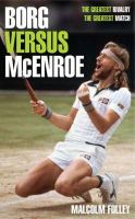 Folley, Malcolm - Borg versus McEnroe: The Greatest Rivalry, the Greatest Match - 9780755313617 - KRF0037914