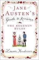 Lauren Henderson - Jane Austen's Guide to Romance: The Regency Rules - 9780755314638 - V9780755314638
