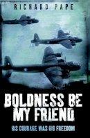 Pape, Richard - Boldness Be My Friend - 9780755316267 - V9780755316267
