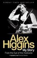 Higgins, Alex - From the Eye of the Hurricane - 9780755316618 - KAK0010914