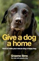 Sims, Graeme - Give a Dog a Home - 9780755317042 - V9780755317042